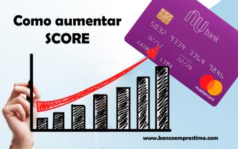 Como aumentar score e ter aprovados cartão de credito Nubank e outros cartões